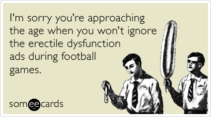 Erectile Dysfuncition Football Birthday Ecards Someecards