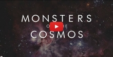 Monsters of the Cosmos