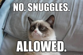 No Snuggles For You!