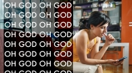 Oh God, Oh God, Oh God, Oh God