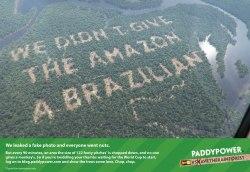 Paddy Power, Amazon rainforest